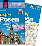 Reise Know-How CityTrip Posen / Poznań: Reiseführer mit Stadtplan und kostenloser Web-App