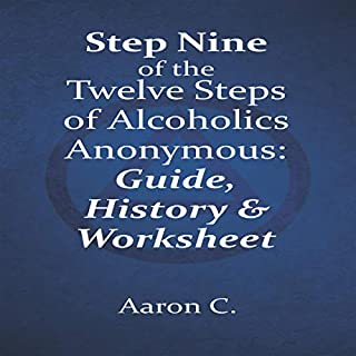Step Nine of the Twelve Steps of Alcoholics Anonymous: Guide & History audiobook cover art