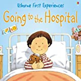 Going to the Hospital: Miniature Edition (Usborne First Experiences) by Anne Civardi (2005-07-29) -