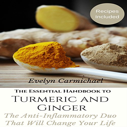 The Essential Handbook to Turmeric and Ginger cover art