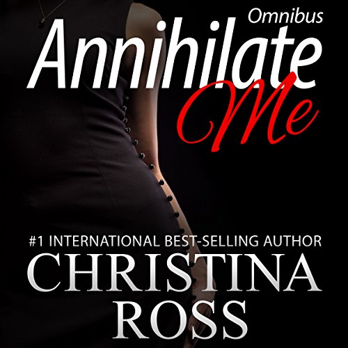 Annihilate Me: Boxed Set     Annihilate Me Series, Volumes 1 - 4              By:                                                                                                                                 Christina Ross                               Narrated by:                                                                                                                                 Reba Buhr                      Length: 17 hrs and 22 mins     117 ratings     Overall 4.2
