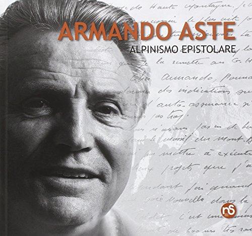 Armando Aste alpinismo epistolare. Testimonianze