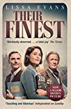 Their Finest: Now a major film starring Gemma Arterton and Bill Nighy (English Edition)