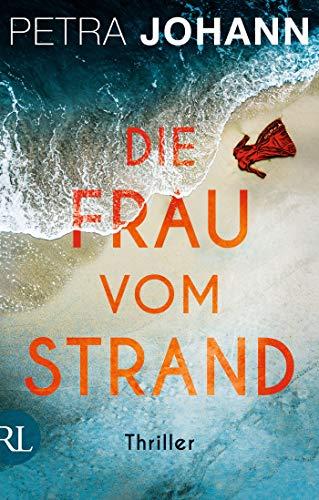Buchseite und Rezensionen zu 'Die Frau vom Strand: Thriller' von Petra Johann