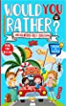 Would You Rather? Road Trip EDITION : No Boring Road Trip With This Game Book For Kids, Teens And Adults with +200 Hilarious Silly Questions to Make You Think & Laugh! Crazy Scenarios and Challenging