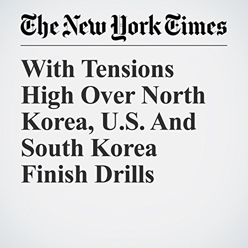 With Tensions High Over North Korea, U.S. And South Korea Finish Drills copertina