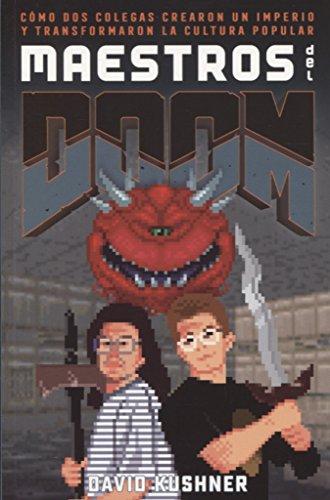 Maestros del Doom: Cómo dos colegas crearon un imperio y transformaron la cultura pop (Es Pop Ensayo)