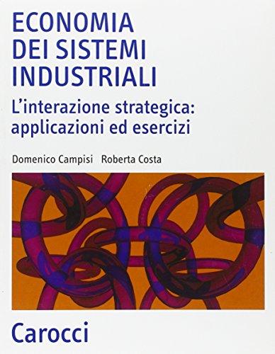 Economia dei sistemi industriali. L interazione strategica: applicazioni ed esercizi