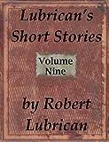 Lubrican's Short Stories - Volume Nine (English Edition)