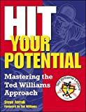 Hit Your Potential: Mastering the Ted Williams Approach