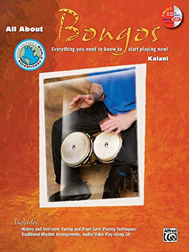 All About Bongos: Everything You Need to Know to Start Playing Now!, Book & Enhanced CD (Alfred's World Percussion Series)