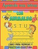 Aprendo mis Letras con Animales Libro para Repasar y Practicar Escritura: Libro de Colorear y Actividades para Niños de 3-6 años, Regalo perfecto para ... Aprender en Casa Tamaño A4 8.5 x 11 in.