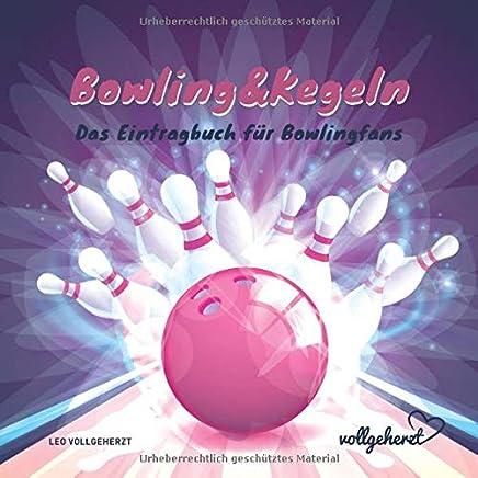 vollgeherzt: Bowling&Kegeln: Das Eintragbuch fuer Bowlingfans