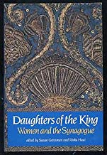 Daughters of the King: Women and the Synagogue: A Survey of History, Halakhah, and Contemporary Realities