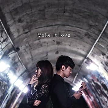 Make It Love (feat. Cyno$ure)