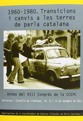 1960-1980 Transicions I Canvis A Les Terres De Parla Catalana (Publicacions CCEPC)