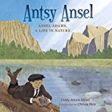 Antsy Ansel: Ansel Adams, a Life in Nature (English Edition)