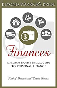 Finances: A Military Spouse's Biblical Guide to Personal Finance (Beyond Warrior's Bride Book 4)