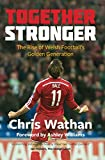Together Stronger: The Rise of Welsh Football's Golden Generation (English Edition)