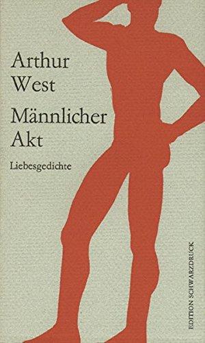 Männlicher Akt: Liebesgedichte aus schon vielen Jahrzehnten (BWL)