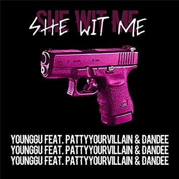 She Wit Me (feat. Pattyyourvillian & Dandee)
