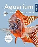 Aquarium: Einrichtung, Pflege, Fischauswahl (Mein Tier)