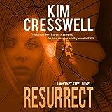Resurrect: A Whitney Steel Novel, Book 3