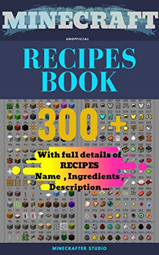 MINECRAFT RECIPES BOOK ( unofficial ): 300 + With full detail of Recipes (Name , Ingredients , Description .. ) (Minecraft guild books 2) (English Edition)