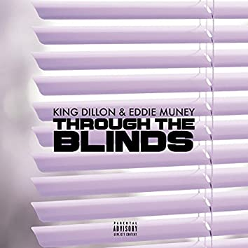Through the Blinds (feat. Eddie Muney)
