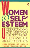 Women and Self-Esteem: Understanding and Improving the Way We Think and Feel AboutOurselves