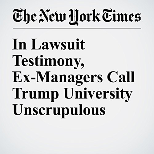 In Lawsuit Testimony, Ex-Managers Call Trump University Unscrupulous audiobook cover art