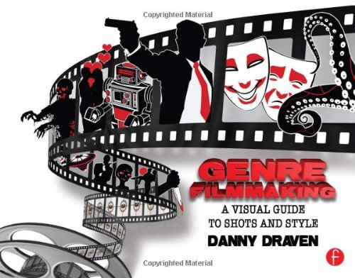 Compare Textbook Prices for Genre Filmmaking: A Visual Guide to Shots and Style for Genre Films 1 Edition ISBN 9780240824215 by Draven, Danny
