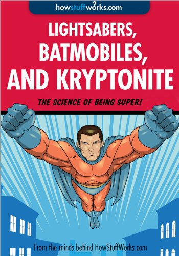 Lightsabers, Batmobiles, and Kryptonite: The Science of Superheroes and Space Warriors (English Edition)