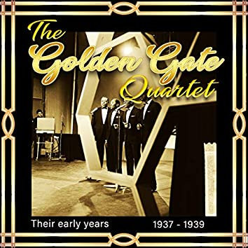 The Golden Gate Quartet, Their Early Years 1937-1939