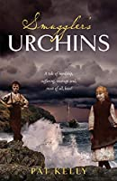 Smugglers Urchins: A tale of hardship, suffering, courage and most of all, love!
