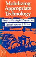 Mobilizing Appropriate Technology: Papers on Planning Aid Programmes