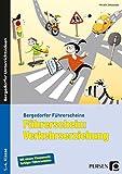 Führerschein: Verkehrserziehung: (1. bis 4. Klasse) (Bergedorfer® Führerscheine)
