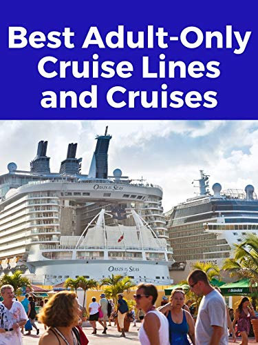 Clip: Best Adult-Only Cruise Lines and Cruises (Best Places To Cruise)