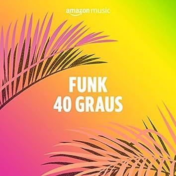 Funk 40 graus