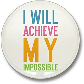 CafePress I Will Achieve My Impossible 1