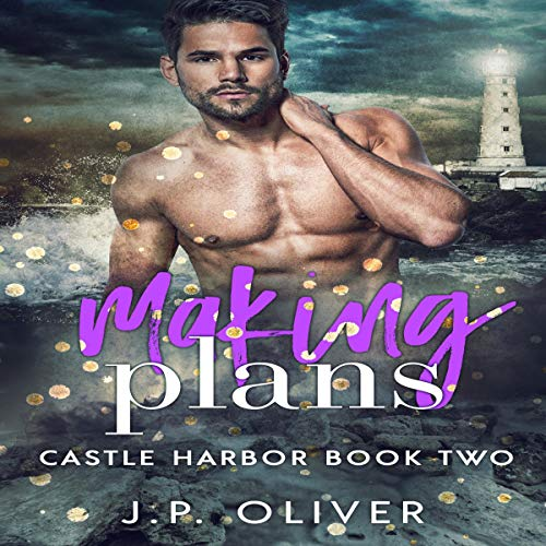 Making Plans     Castle Harbor, Book 2              By:                                                                                                                                 J.P. Oliver                               Narrated by:                                                                                                                                 Alexander Collins                      Length: 3 hrs and 55 mins     Not rated yet     Overall 0.0