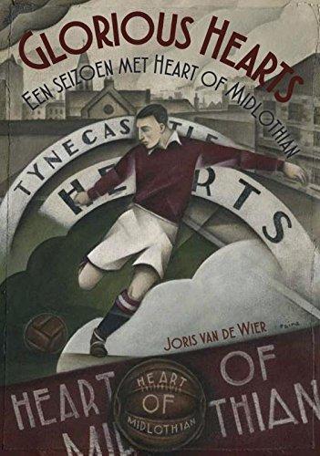 Glorious Hearts: een seizoen met heart of midlothian