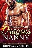 Billionaire Dragon's Nanny (Irish Dragon Shifter Brothers Book 1) (Kindle Edition)