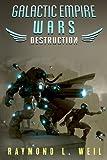 Galactic Empire Wars: Destruction (Volume 1)