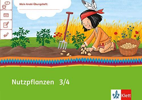 Nutzpflanzen 3/4: Ãœbungsheft Klasse 3/4 (Mein Anoki-Ãœbungsheft)
