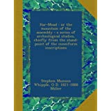 Har-Moad : or the mountain of the assembly : a series of archeological studies, chiefly from the stand-point of the cuneiform inscriptions