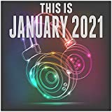 This Is January 2021 [Explicit]