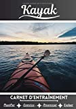 Kayak Carnet d'entraînement: Cahier d'exercice pour progresser   Sport et passion pour le Kayak   Livre pour enfant ou adulte   Entraînement et apprentissage, cahier de sport  