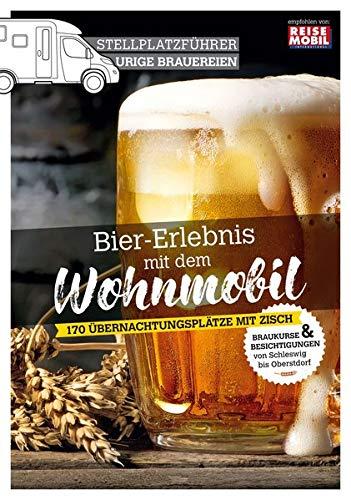 Stellplatzführer Urige Brauereien: Bier-Erlebnis mit dem Wohnmobil