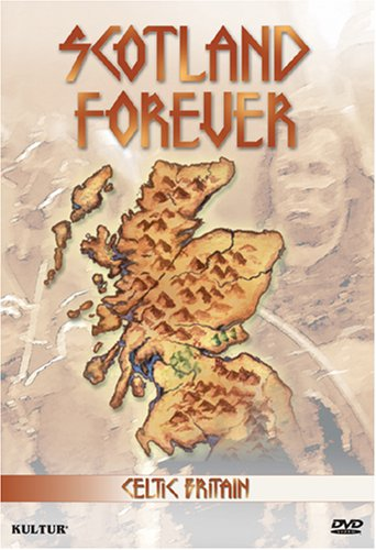 Celtic Britain: Scotland Forever